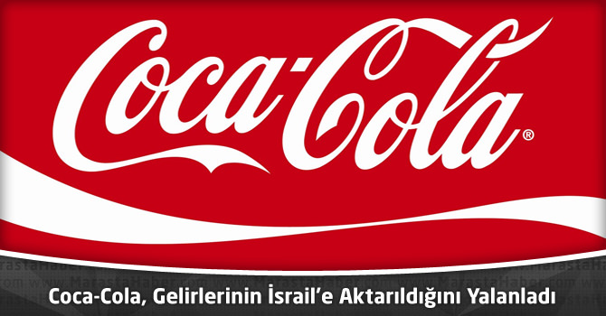 Coca-Cola, Gelirlerinin İsrail'e Aktarıldığını Yalanladı