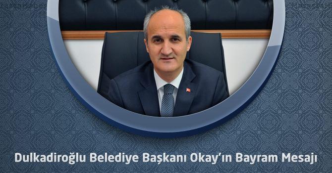 Dulkadiroğlu Belediye Başkanı Okay'ın Bayram Mesajı