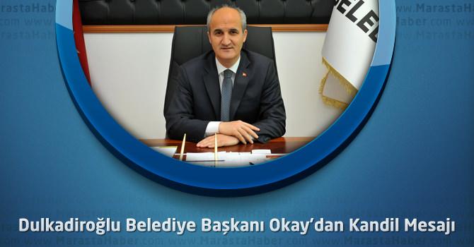 Dulkadiroğlu Belediye Başkanı Okay'dan Kandil Mesajı