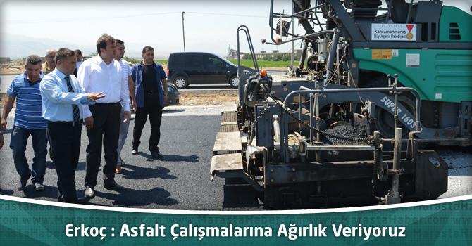 """Başkan Erkoç: """"Asfalt Çalışmalarına Ağırlık Veriyoruz"""""""