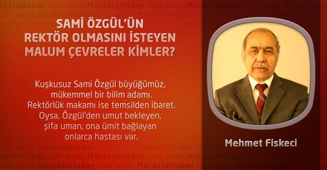 Sami Özgül'ün Rektör Olmasını İsteyen Malum Çevreler Kimler?