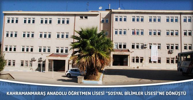"""Kahramanmaraş Anadolu Öğretmen Lisesi """"Sosyal Bilimler Lisesi""""ne Dönüştü"""