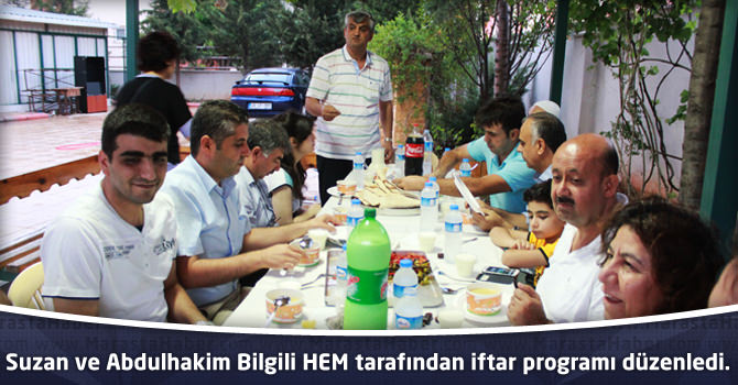 Suzan ve Abdulhakim Bilgili HEM tarafından iftar programı düzenledi.