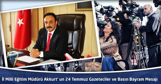 İl Milli Eğitim Müdürü Mehmet Emin Akkurt' un 24 Temmuz Gazeteciler ve Basın Bayram Mesajı