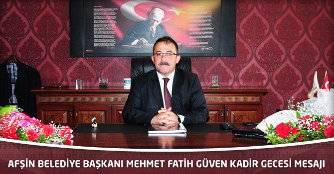 Afşin Belediye Başkanı Mehmet Fatih Güven Kadir Gecesi Mesajı