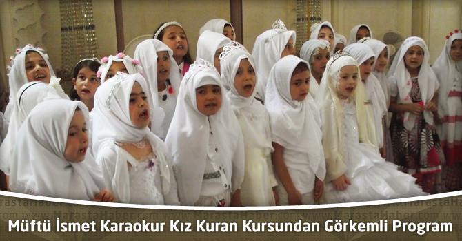 Müftü İsmet Karaokur Kız Kuran Kursundan Görkemli Program
