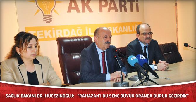 """Sağlık Bakanı Dr. Müezzinoğlu: """"Ramazan'ı bu sene büyük oranda buruk geçirdik"""""""