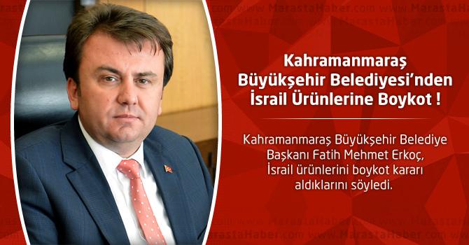 Kahramanmaraş Büyükşehir Belediyesi'nden İsrail Ürünlerine Boykot !