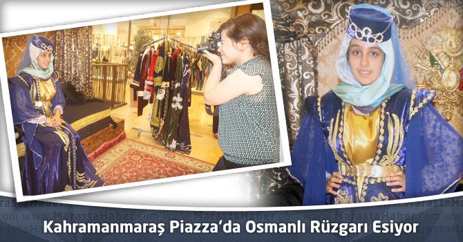 Kahramanmaraş Piazza'da Osmanlı Rüzgarı Esiyor
