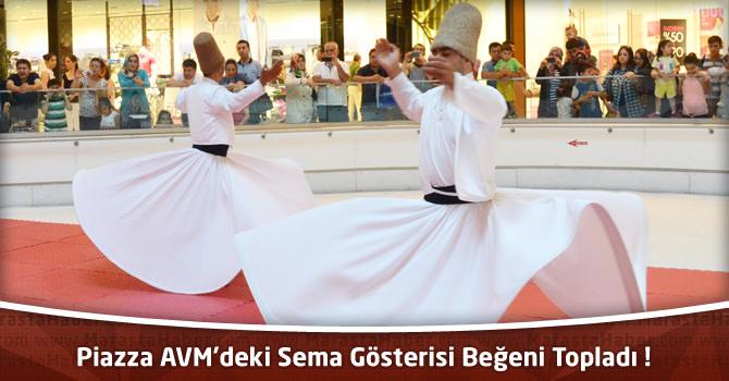 Kahramanmaraş Piazza AVM'deki Sema Gösterisi Beğeni Topladı !