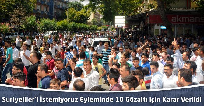 Kahramanmaraş'taki Suriyeliler'i İstemiyoruz Gerginliğinde 10 Gözaltı