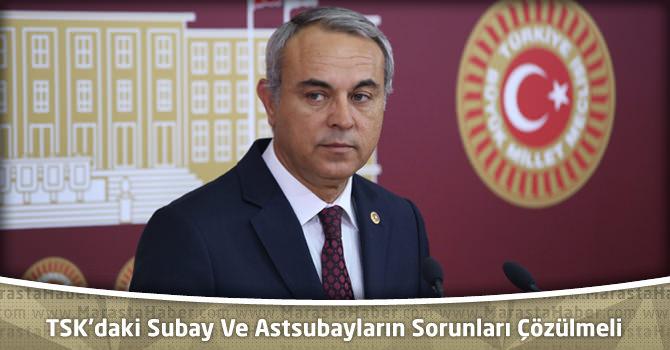 """Dedeoğlu, """"TSK'daki Subay Ve Astsubayların Sorunları Çözülmeli"""""""