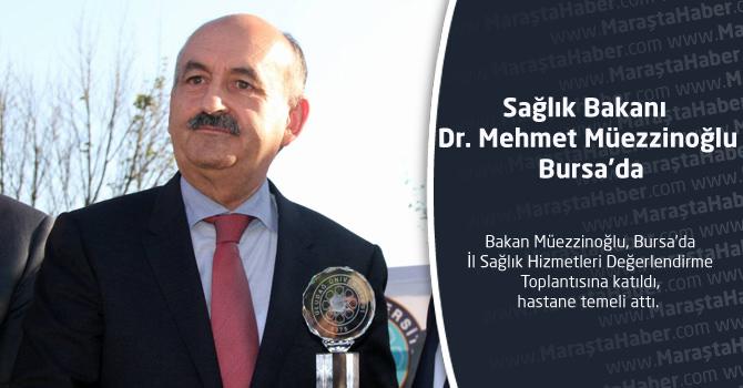 Sağlık Bakanı Dr. Mehmet Müezzinoğlu Bursa'da