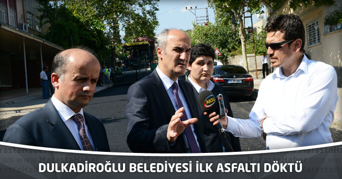 Dulkadiroğlu Belediyesi İlk Asfaltı Döktü