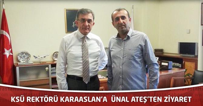 KSÜ Rektörü Karaaslan'a Ünal Ateş'ten Ziyaret