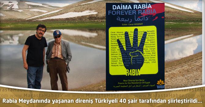 Rabia Meydanında yaşanan direniş Türkiyeli 40 şair tarafından şiirleştirildi…