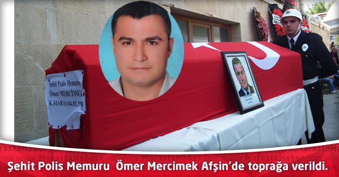 Şehit Polis Memuru Ömer Mecimek Afşin'de toprağa verildi.