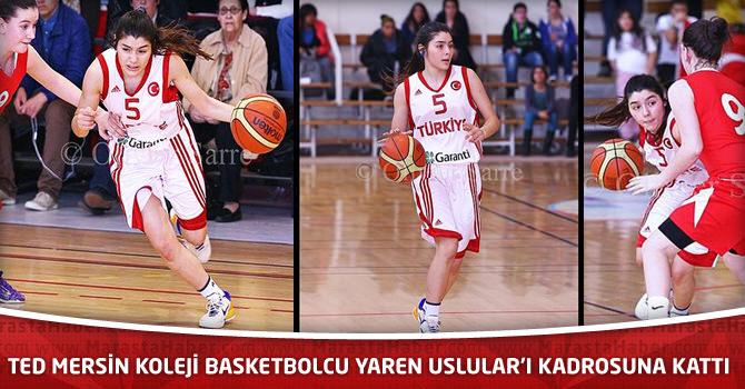 TED Mersin Koleji Milli Basketbolcu Yaren Uslular'ı Kadrosuna Kattı.