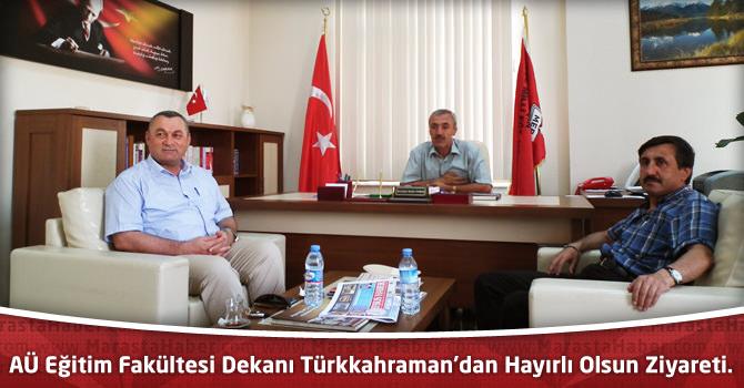 AÜ Eğitim Fakültesi Dekanı Türkkahraman'dan Hayırlı Olsun Ziyareti.