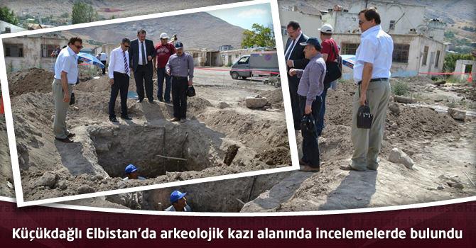 Küçükdağlı Elbistan'da arkeolojik kazı alanında incelemelerde bulundu