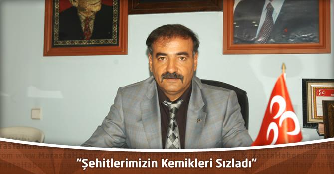 """MHP Elbistan İlçe Başkanı Ali Demir:""""Şehitlerimizin Kemikleri Sızladı"""""""