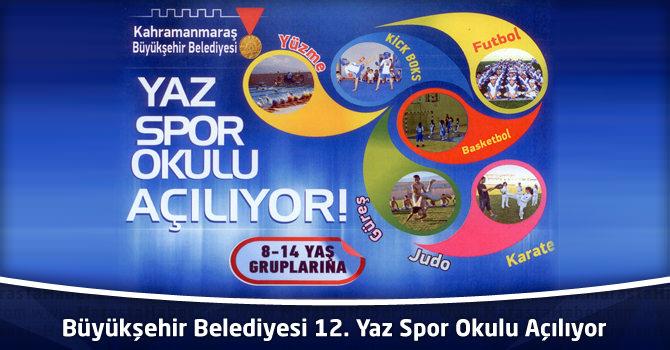 Kahramanmaraş Büyükşehir Belediyesi 12. Yaz Spor Okulu Açılıyor