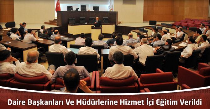 Büyükşehir Belediyesi Daire Başkanları Ve Müdürlerine Hizmet İçi Eğitim Verildi