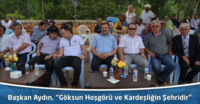 """Başkan Aydın, """"Göksun Hoşgörü ve Kardeşliğin Şehridir"""""""