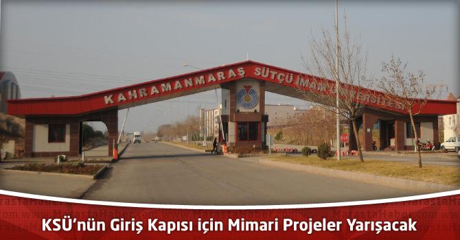 KSÜ'nün Giriş Kapısı için Mimari Projeler Yarışacak