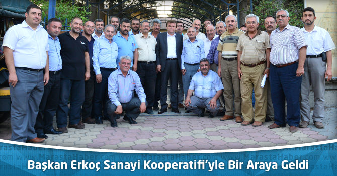Başkan Erkoç Sanayi Kooperatifi'yle Bir Araya Geldi