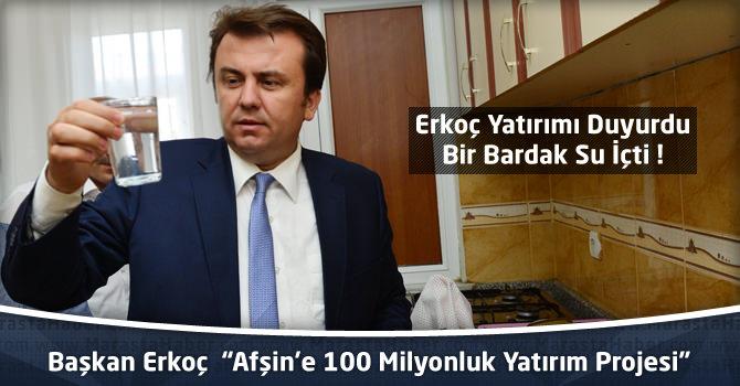 """Başkan Erkoç  """"Afşin'e 100 Milyonluk Yatırım Projesi"""""""