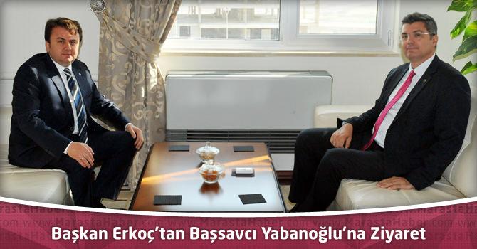 Başkan Erkoç'tan Başsavcı Yabanoğlu'na Ziyaret
