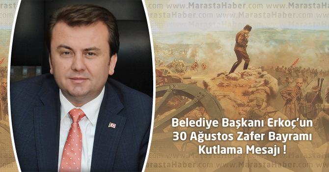 Kahramanmaraş Büyükşehir Belediye Başkanı Erkoç'un Zafer Bayramı Mesajı