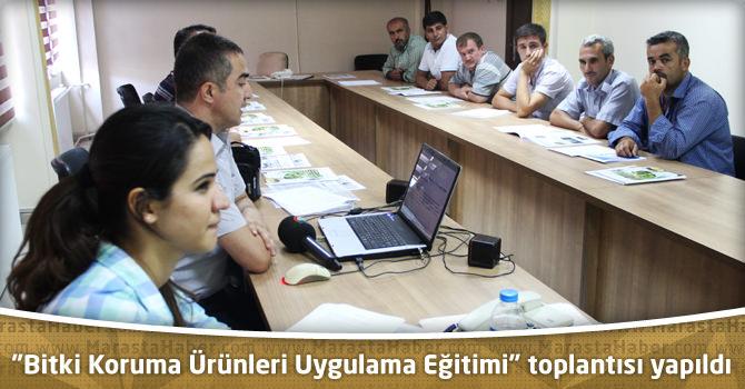Bitki Koruma Ürünleri Uygulama Eğitimi toplantısı yapıldı