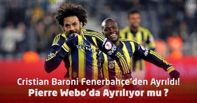 Cristian Baroni Fenerbahçe'den Ayrıldı! Webo Kalacak mı gidecek mi ?