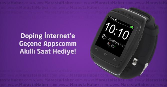 Doping İnternete Geçene Appscomm Akıllı Saat Hediye!