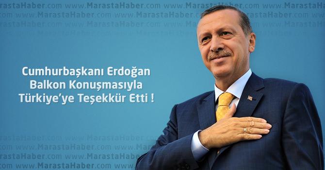 Cumhurbaşkanı Erdoğan Balkon Konuşmasında Neler Dedi ?