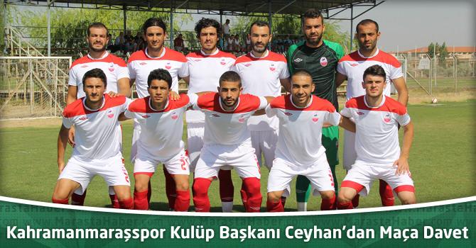 Kahramanmaraşspor Kulüp Başkanı Ceyhan'dan Maça Davet