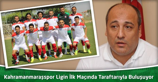 Kahramanmaraşspor Ligin İlk Maçında Taraftarıyla Gece Buluşuyor