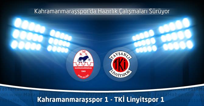 Kahramanmaraşspor 1 – TKİ Tavşanlı Linyitspor 1 Maç özeti ve goller