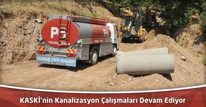 KASKİ'nin Kanalizasyon Çalışmaları Devam Ediyor