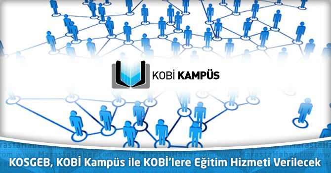 KOSGEB, KOBİ Kampüs ile KOBİ'lere Eğitim Hizmeti Verilecek