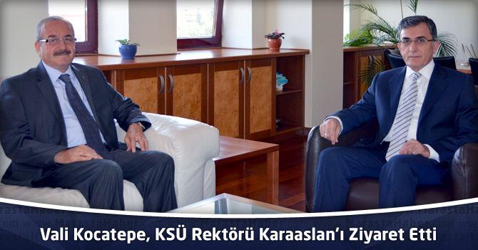 Vali Kocatepe, KSÜ Rektörü Karaaslan'ı Ziyaret Etti