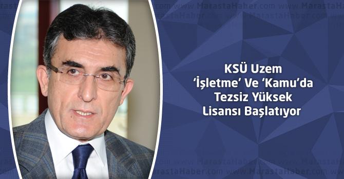 KSÜ Uzem 'İşletme' Ve 'Kamu'da Tezsiz Yüksek Lisansı Başlatıyor