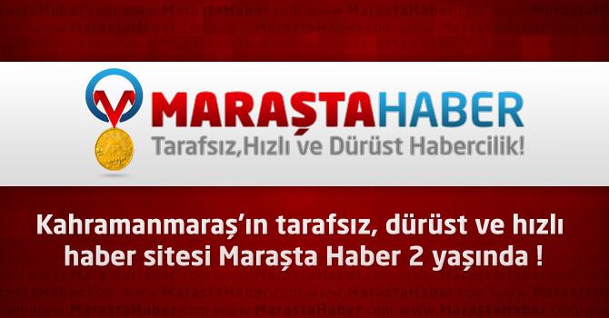 Kahramanmaraş'ın tarafsız, dürüst ve hızlı haber sitesi Maraşta Haber 2 yaşında !
