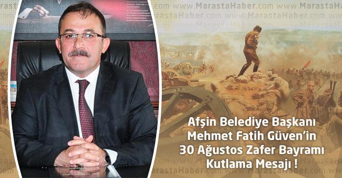 Afşin Belediye Başkanı Güven'in 30 Ağustos Zafer Bayramı Mesajı