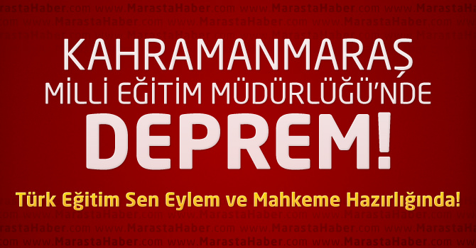 MEB Yönetici Değerlendirme Sonucu : Kahramanmaraş'ta Okul Müdürlerine Deprem