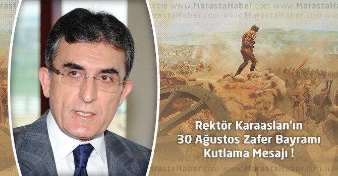 KSÜ Rektörü Karaaslan'ın 30 Ağustos Zafer Bayramı Mesajı