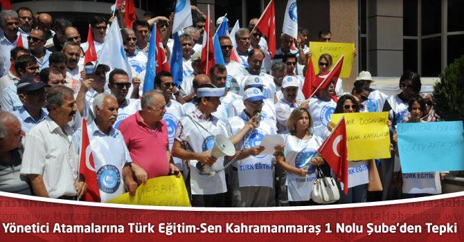 Yönetici Atamalarına Türk Eğitim-Sen Kahramanmaraş 1 Nolu Şube'den Tepki