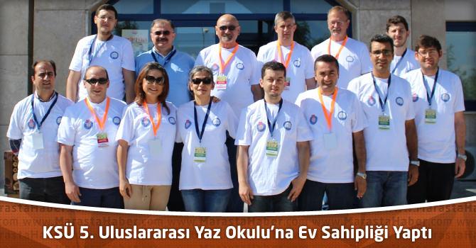 KSÜ 5. Uluslararası Yaz Okulu'na Ev Sahipliği Yaptı